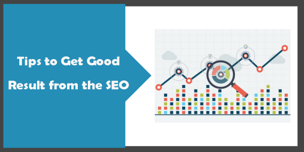 Tips to Get Good Result from the SEO